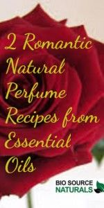 Natural Perfume Recipes with Essential Oils:  Loving Him/Her, DIY