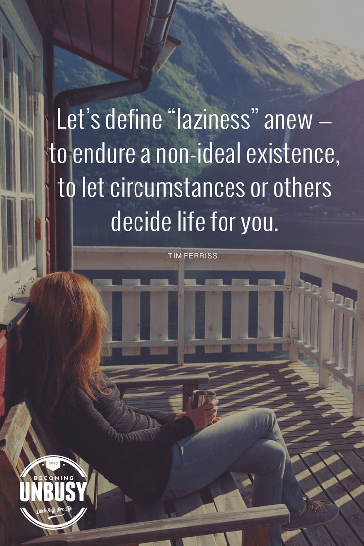 """Let's define """"laziness"""" anew—to endure a non-ideal existence, to let circumstances or others decide life for you, or to amass a fortune while passing through life like a spectator from an office window. The size of your bank account doesn't change this, nor does the number of hours you log in handing unimportant email or minutiae. Focus on being productive instead of being busy. - Tim Ferriss *Love this quote"""