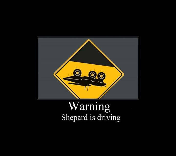 Ha ha, this would definitely go on every vehicle Shepard drives!