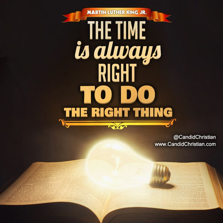 always do the right thing They may be called the good and the right the good has to do with achievement of goals  if someone says something is good, one can always ask good for what.