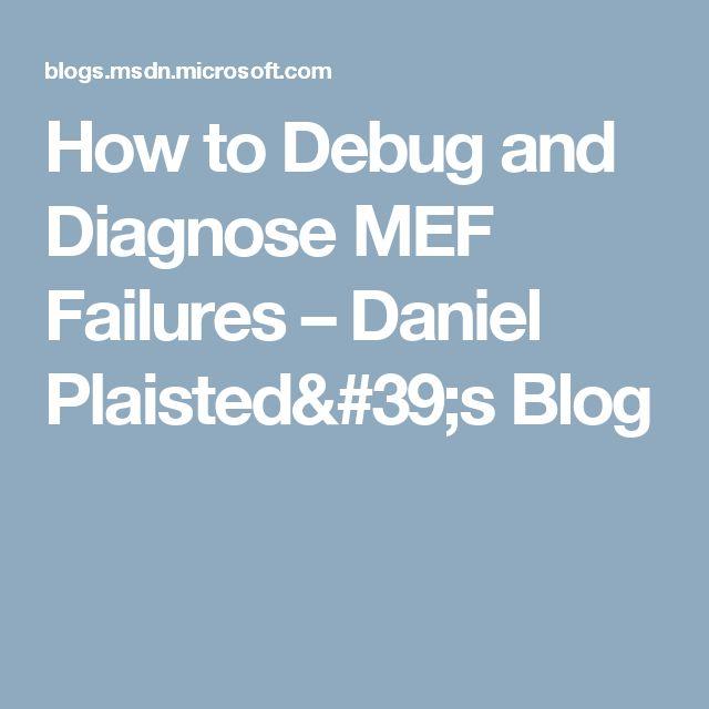 How to Debug and Diagnose MEF Failures – Daniel Plaisted's Blog