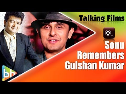 Sonu Nigam Remembers Gulshan Kumar & His Contribution - YouTube