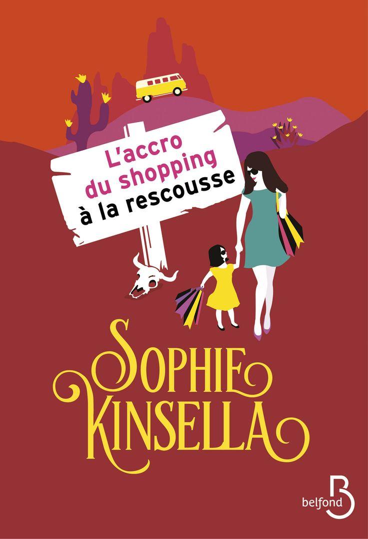 L'accro du shopping à la rescousse - Sophie Kinsella