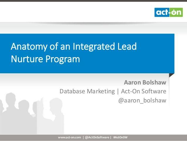 Anatomy of an Integrated Lead Nurture Program