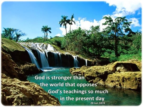 God is stronger than the world that opposes God's teachings so much in the present day