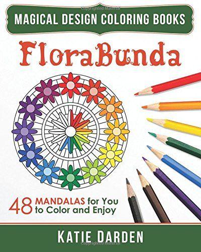 FloraBunda 48 Mandalas For You To Color Enjoy Magical Design Coloring Books