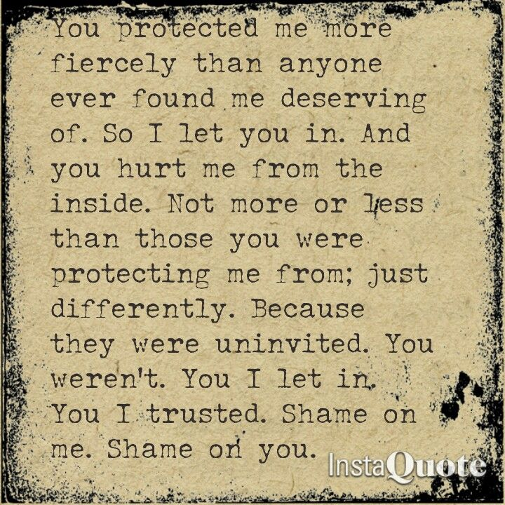 You protected me more fiercely than anyone ever found me deserving ...