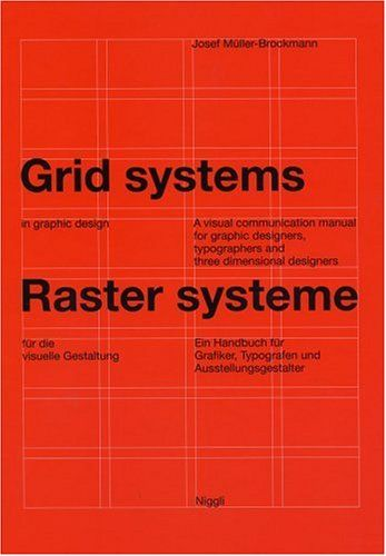 Bestseller Books Online Grid Systems in Graphic Design/Raster Systeme Fur Die Visuele Gestaltung (German and English Edition) Josef Muller-Brockmann $74.21  - http://www.ebooknetworking.net/books_detail-3721201450.html