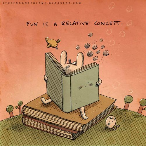 To underscore, reading is FUN. #relative #books #stuffnoonetoldme