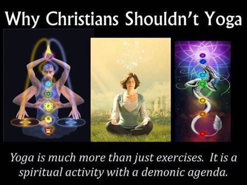 "YOGA Means ""TO YOKE"". To be Yoked with what?? THE ""KUNDALINI"" SERPENT SPIRIT OF ANTI-CHRIST (SATAN)  ""What communion hath light with darkness?"" ~2 Corinthians 6:14  ""Ye cannot drink the cup of the Lord, and the cup of devils: ye cannot be partakers of the Lord's table, and of the table of devils."" ~1 Corinthians 10:21"