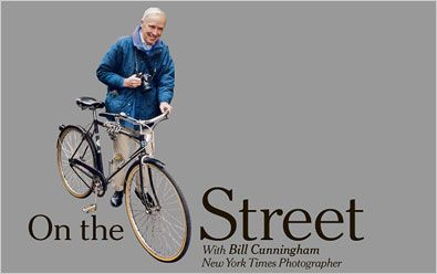 Ohhh, Bill. If you haven't seen the 2011 documentary on him – Bill Cunningham New York – you're missing out.