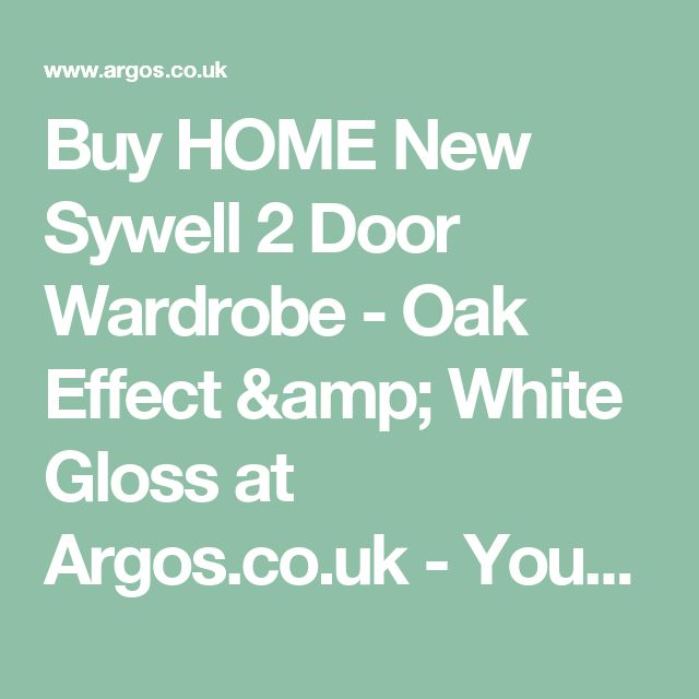 Buy HOME New Sywell 2 Door Wardrobe - Oak Effect & White Gloss at Argos.co.uk - Your Online Shop for Wardrobes, Bedroom furniture, Home and garden.