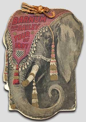 "The Tour of 1897: A Daily Record of the Triumphs of The Barnum & Bailey Greatest Show on Earth. Showing the Towns Visited, Business Done, State of the Weather, and Such Incidents as are of General Interest, with an official list of the Barnum & Bailey Company. First and only edition. A ""shape book"": string tied in elephant head-shaped wrappers. 123pp, 88pp ads, (2pp index)."