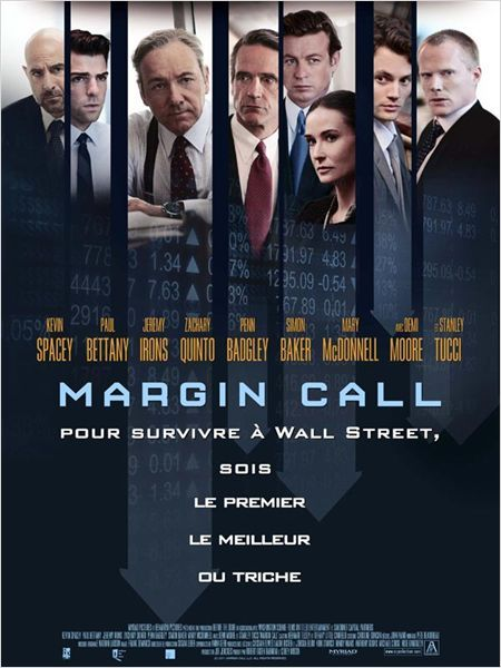 Margin Call - 2012 - directed by : J. C. Chandor - cast : Kevin Spacey, Paul Bettany, Jeremy Irons, Zachary Quinto, Simon Baker, Demi Moore, Stanley Tucci, Penn Badgley, Mary McDonnell