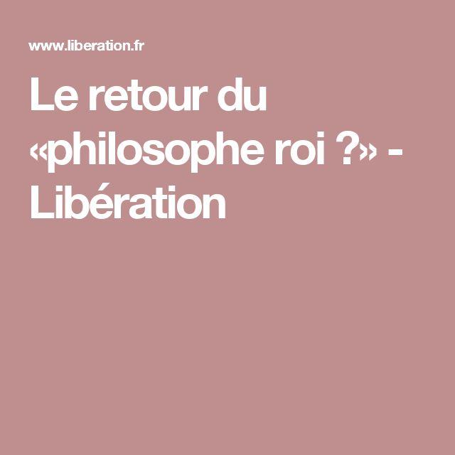 Le retour du «philosophe roi ?» - Libération