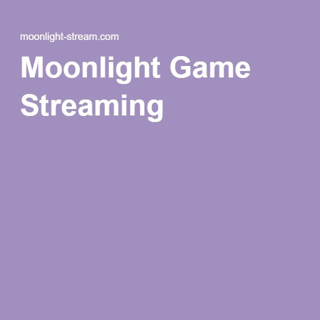 Moonlight Game Streaming