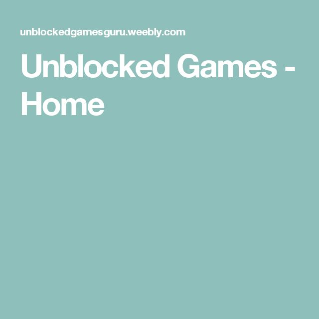 Unblocked Games - Home