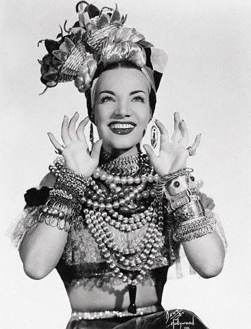 Brazilian performer, Carmen MIranda ~ the queen of accessories! (1909-1955)