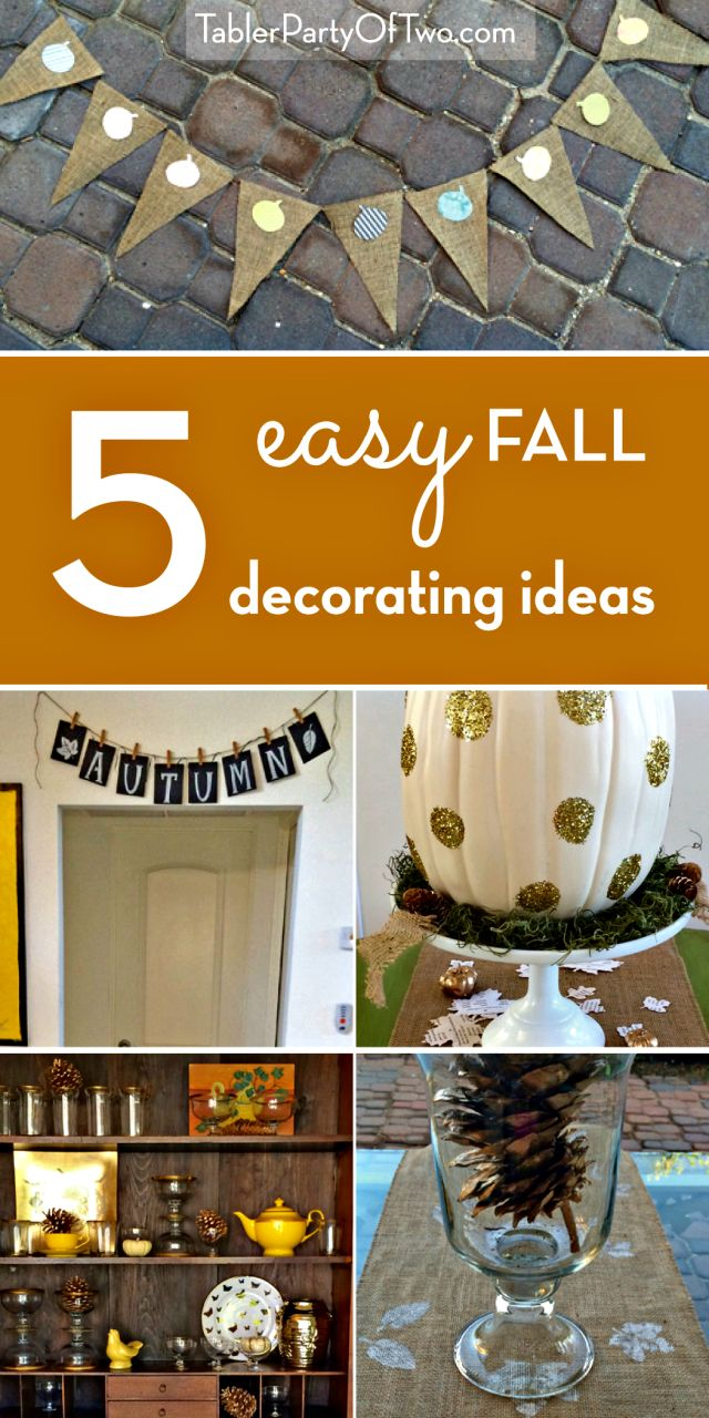 These five ideas will bring FALL into your home! Plus, they each take under an hour to create. TablerPartyofTwo.com