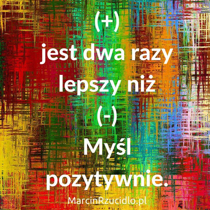 (+) jest dwa razy lepszy niż (-) Myśl pozytywnie. [Marcin Rzucidło / Rozwiązania Skutecznej Sprzedaży / MarcinRzucidlo.pl]