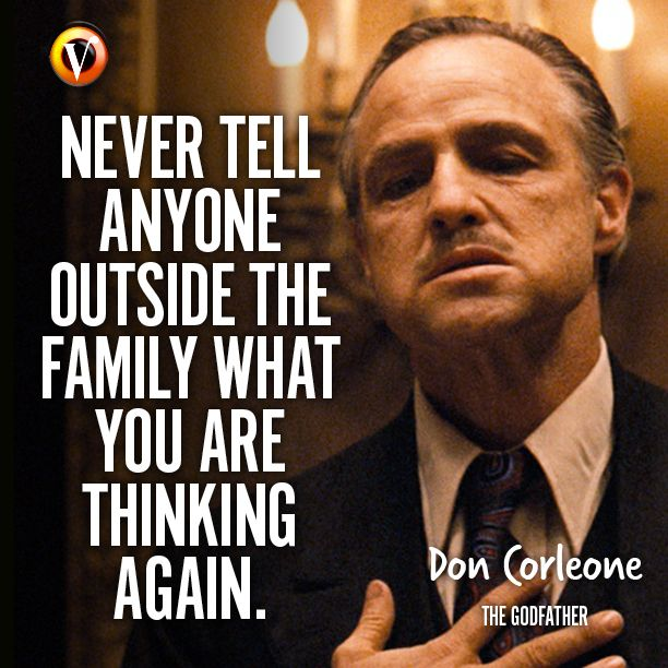 "Don Corleone (Marlon Brando) in The Godfather: ""Never tell anyone outside the family what you are thinking again."" #quote #moviequote #superguide"