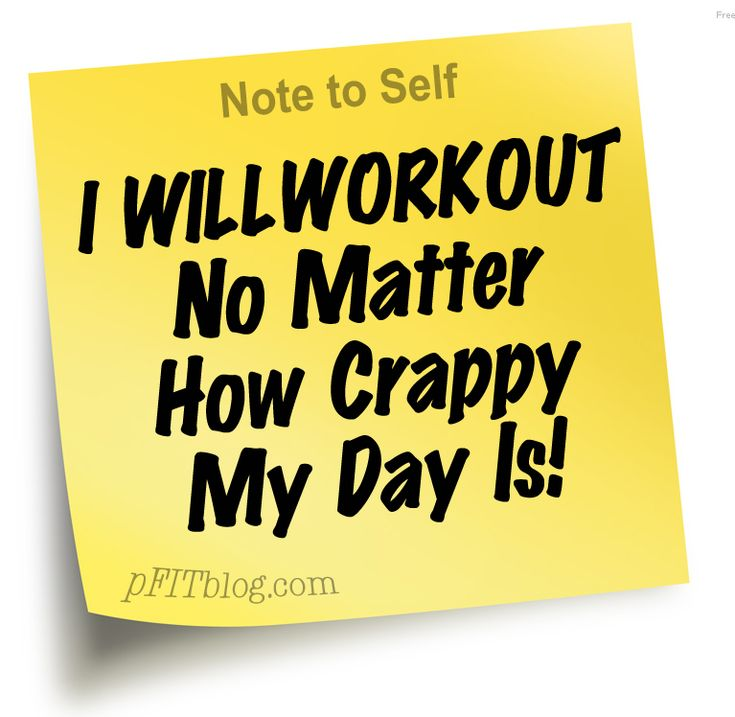 NOTE TO SELF: I will workout - no matter what. I know I shouldn't need a reminder, but I do!Fit Quotes, Workout Copy, Inspiration Fit, Healthy Motivation, Funny Quotes, Motivation Fit, Note To Self, Weights Loss, Fit Motivation