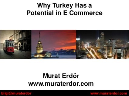 Why turkey has a potential in e commerce by Murat Erdör, via Slideshare