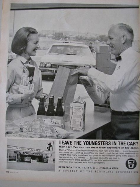 """""""Leave the youngsters in the car? Why not!"""" ~ Most every Mom back in my day did this, usually with the kids jumping all over and the car running. ~ Vintage 1966 ad for 7-11 stores."""