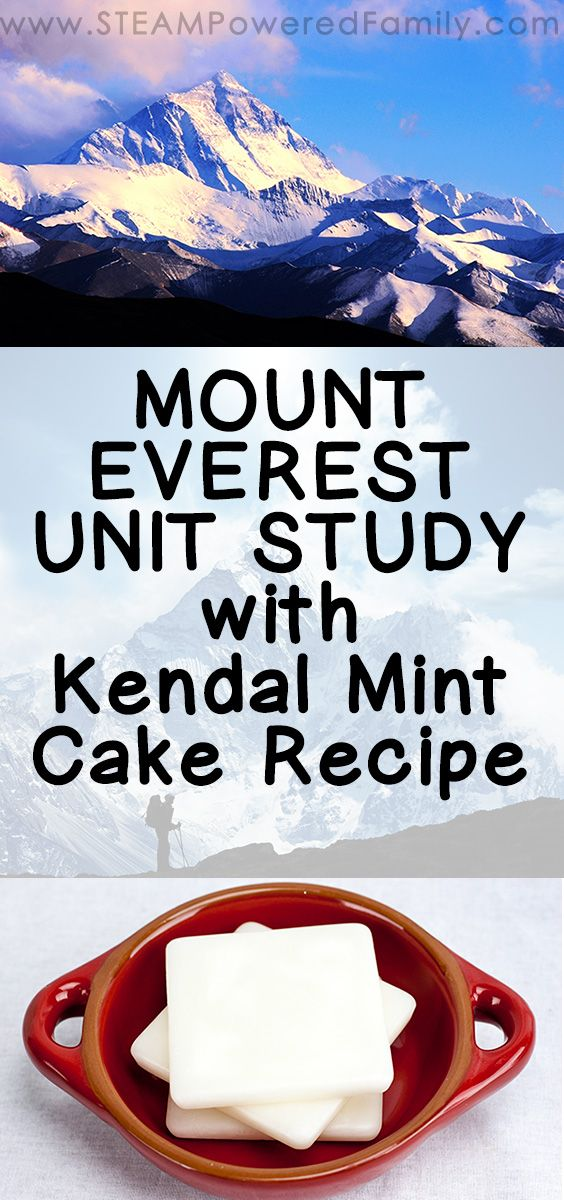 Mount Everest Unit Study with Kendal Mint Cake recipe so you can snack just like Sir Edmund Hillary did when he reached the summit in 1953.  via @steampoweredfam