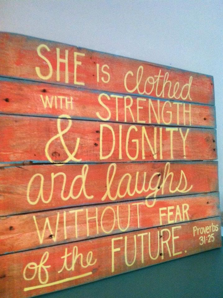 Proverbs 31: Modern Homes Design, Pallets Art, Pallets Signs, Design Interiors, Interiors Design, Bible Verses, Proverbs 31 25, Proverbs 31 Woman, Girls Rooms