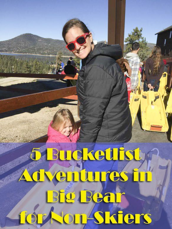 5 bucketlist adventures in Big Bear, California for non-skiers