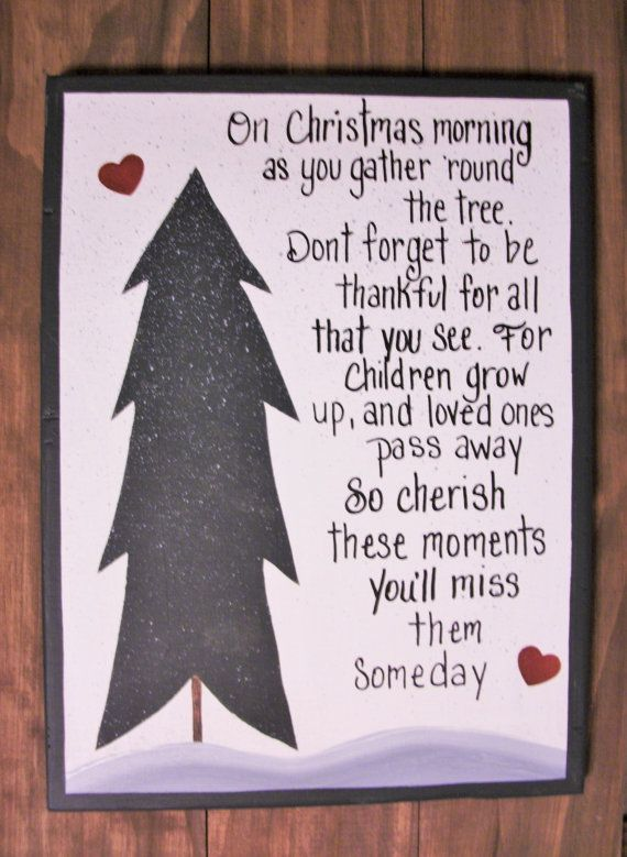 CHERISH THESE MOMENTS CHRISTMAS SIGN. A touching reminder to cherish every moment with our loved ones.  The basic colors for this sign are cream base with dark green border  Measurements are apx 12x9 and comes ready to hang with attached sawtooth hanger