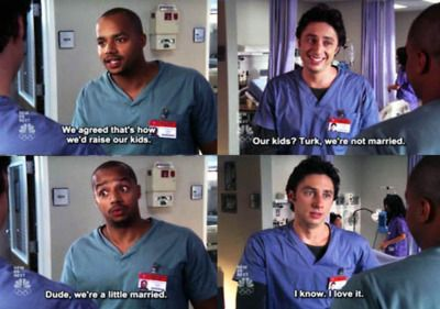 Turk and JD = my favorite bromance ever