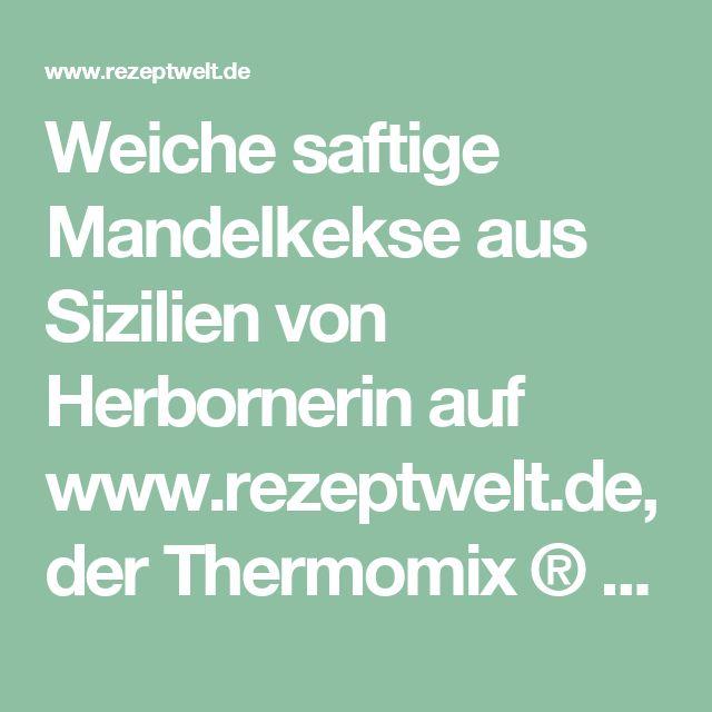 Weiche saftige Mandelkekse aus Sizilien von Herbornerin auf www.rezeptwelt.de, der Thermomix ® Community