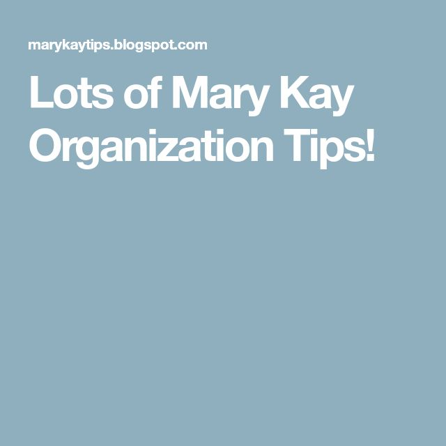 Lots of Mary Kay Organization Tips!