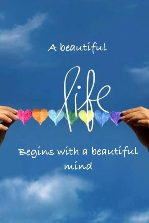 A Beautiful Life Begins With A Beautiful Mind….