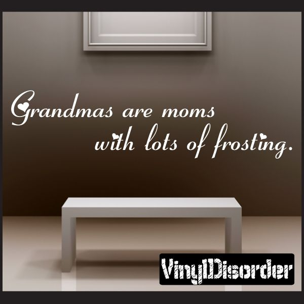 grandmas are moms with lots of frosting wall decal vinyl on wall of moms id=76216
