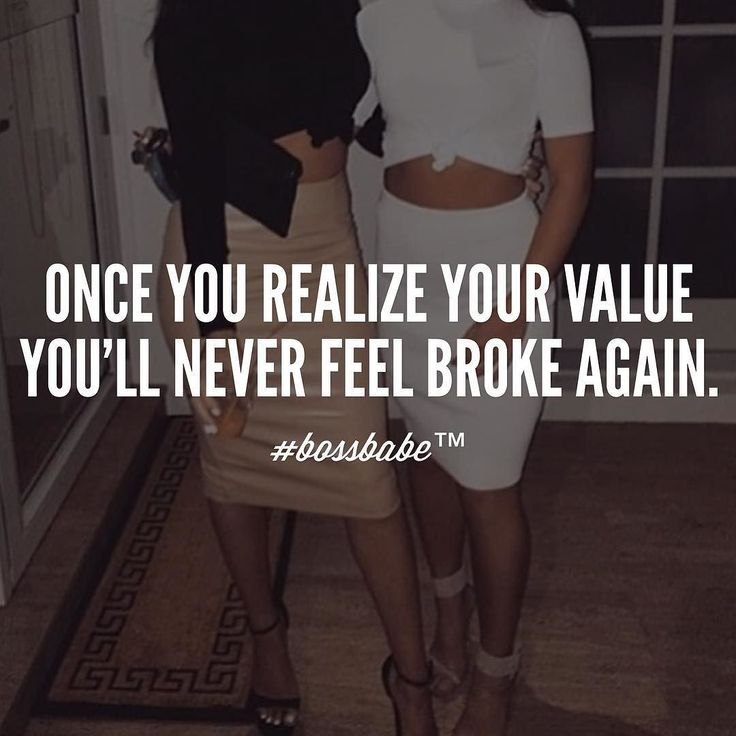 If you're feeling broke its because you're listening/believing/talking to people/things that are undervaluing you. You're forgetting that you have a highly sophisticated mind that can learn and grow to an amazing capacity. Once you focus on your value and devout your time to making yourself valuable to the world you'll never worry about being broke again because you'll be operating from the confidence of knowing you have a mind and opinion that matters. Take the FREE 3-day #BossBabe starter…