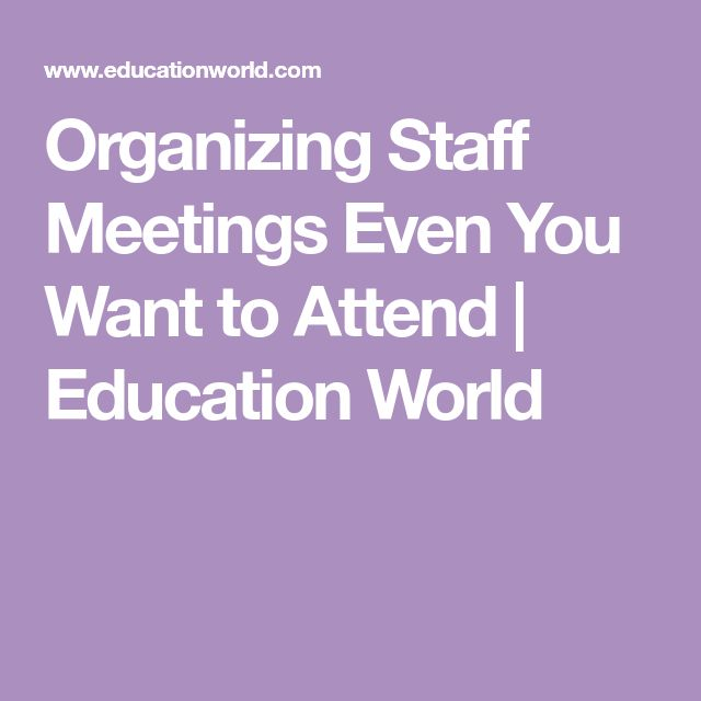 Organizing Staff Meetings Even You Want to Attend   Education World