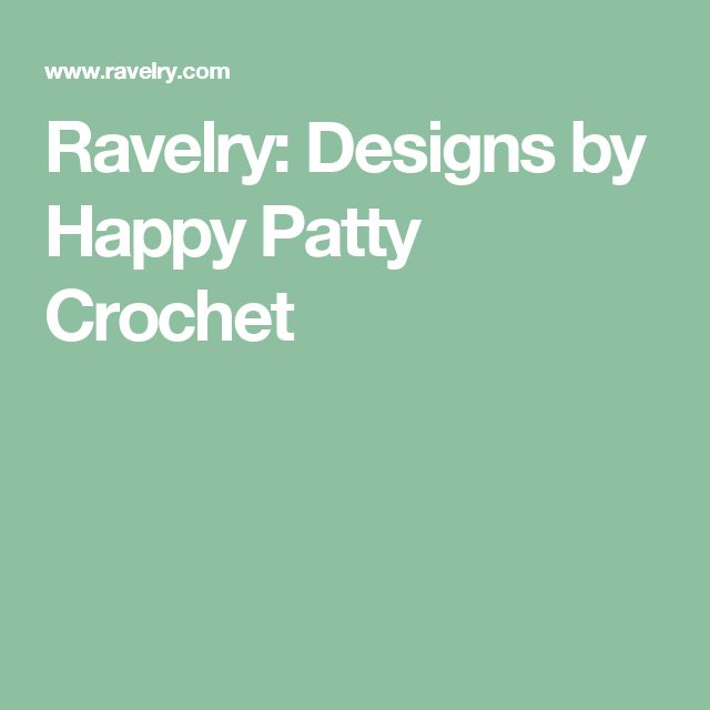 Ravelry: Designs by Happy Patty Crochet