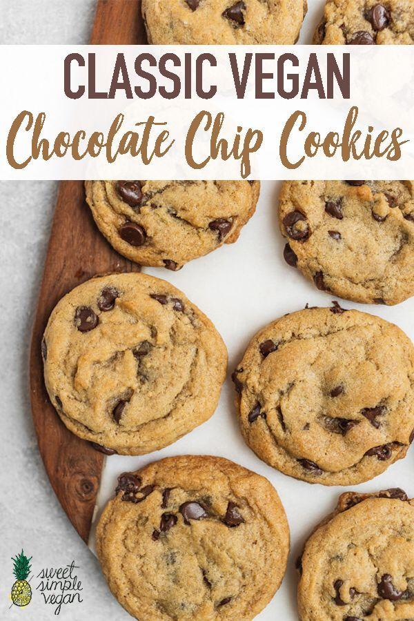 Classic Vegan Chocolate Chip Cookies Recipe In 2020 Vegan Chocolate Chip Cookies Vegan Chocolate Chip Chocolate Chip Cookies