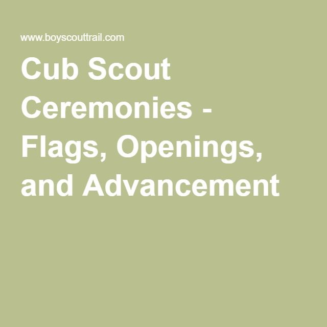 Cub Scout Ceremonies - Flags, Openings, and Advancement