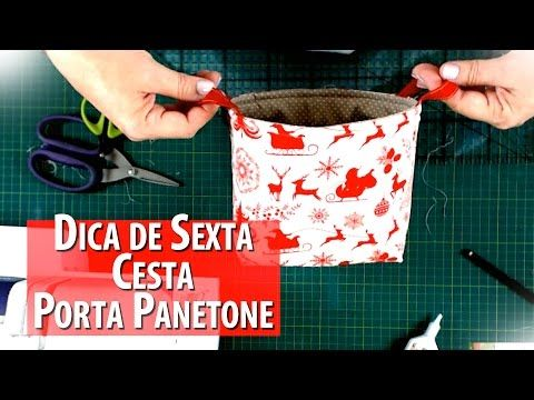 CESTA PORTA PANETONE DE NATAL-Dica de Sexta (Tutorial Patchwork) - YouTube