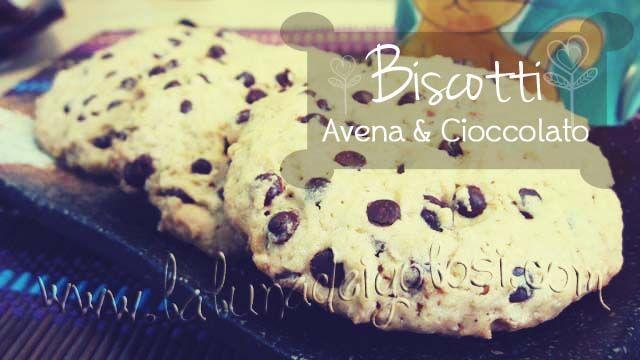 I Biscotti di Eva (o di Sara?!) con Avena e Gocce di Cioccolato