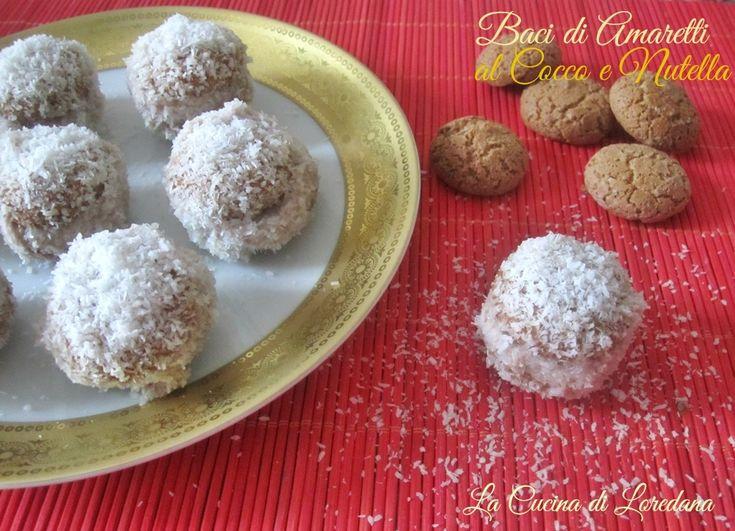 Baci di Amaretti al Cocco e Nutella | La Cucina di LoredanaLa Cucina di Loredana