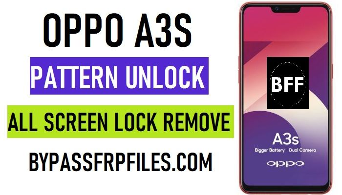 Here Is The Latest Tutorial For Oppo A3s Pattern Unlock If You