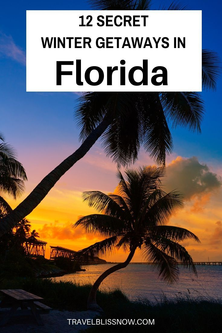 12 Hidden Getaways In Florida For A Blissful Winter Vacation Florida Travel Travel Usa Winter Getaway