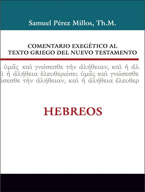 ISBN:978-84-8267-556-5  Leer el per capítulo http://www.clie.es/wp-content/uploads/2014/12/9788482675565-comentario-exegetico-al-texto-griego-del-nuevo-testamento-hebreos-1capitulo.pdf