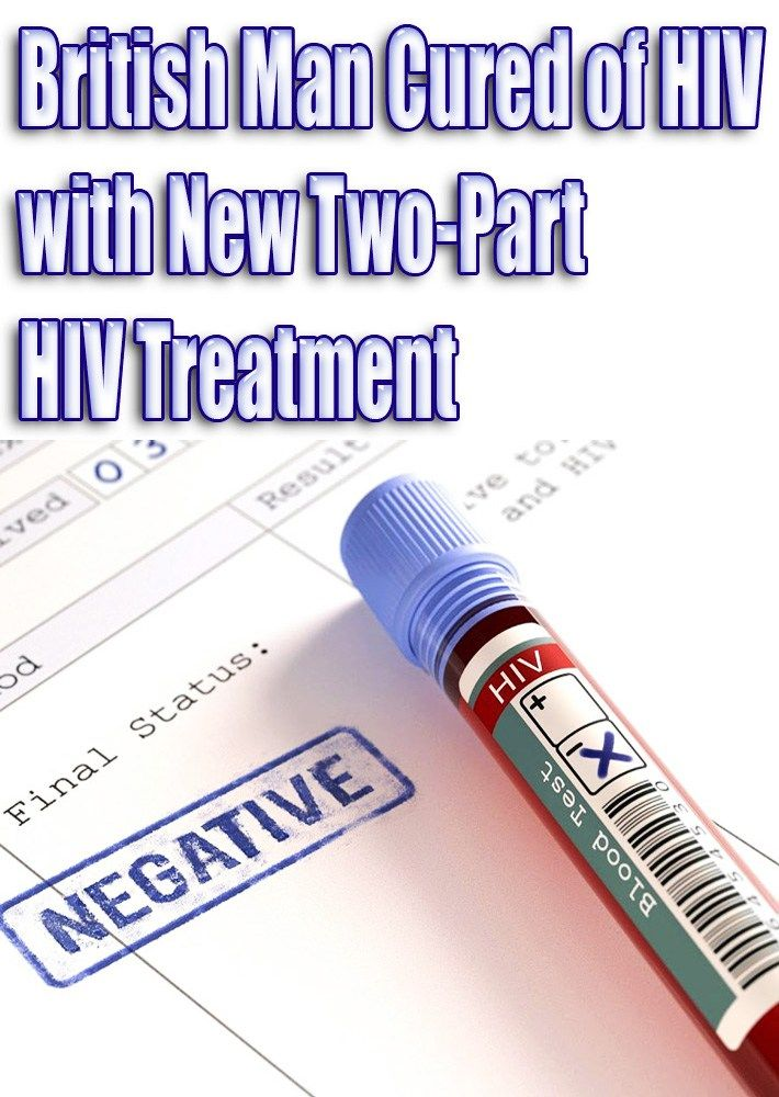 British Man Cured of HIV with New Two-Part HIV Treatment