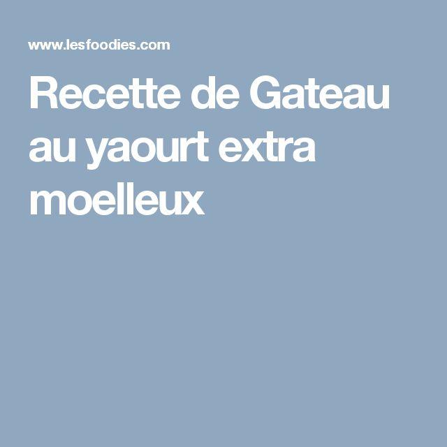 Recette de Gateau au yaourt extra moelleux